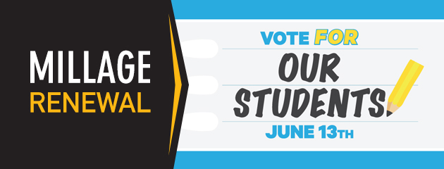 Millage renewal: Vote FOR our students, June 13